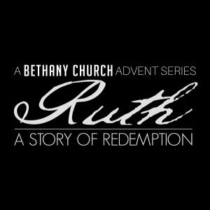 Ruth 3: Rest and Redemption in Ruth
